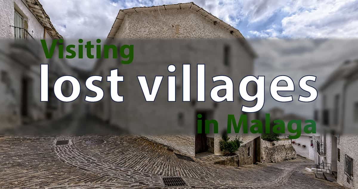 lost villages and towns in Malaga