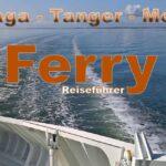 Ferry von Málaga nach Tanger und Melilla