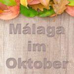 Malaga im Oktober