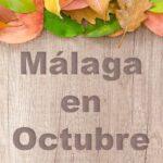 Málaga en Octubre