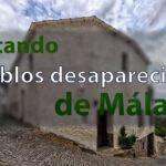 Visitando pueblos desaparecidos de Málaga